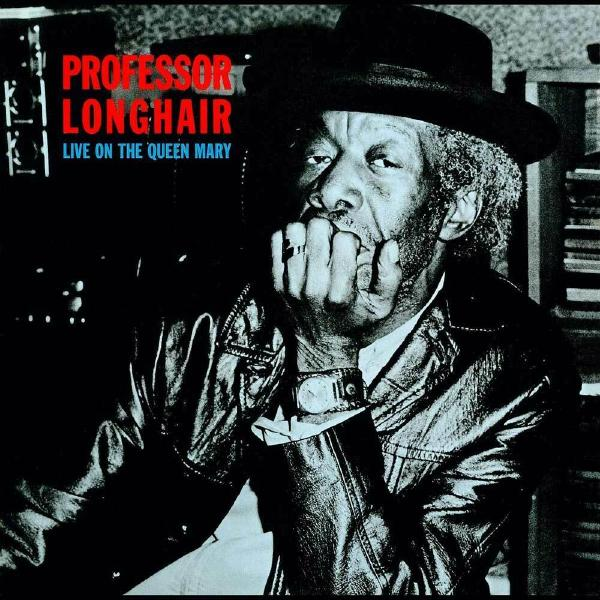 Professor Longhair Professor Longhair - Live On The Queen Mary фото