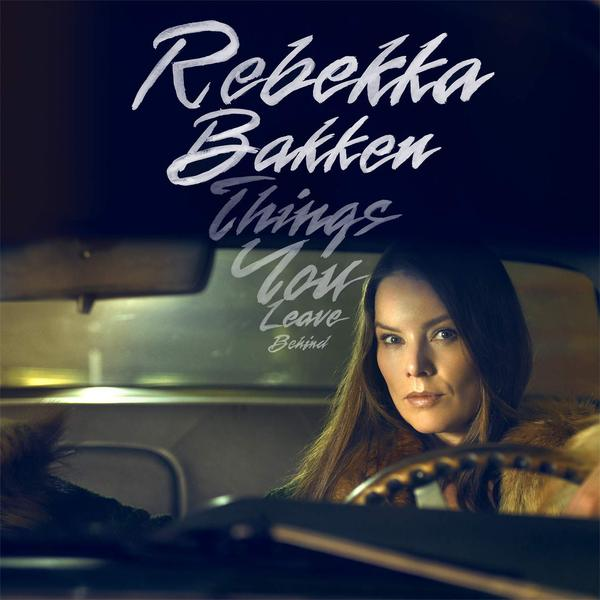 Rebekka Bakken Rebekka Bakken - Things You Leave Behind (180 Gr)