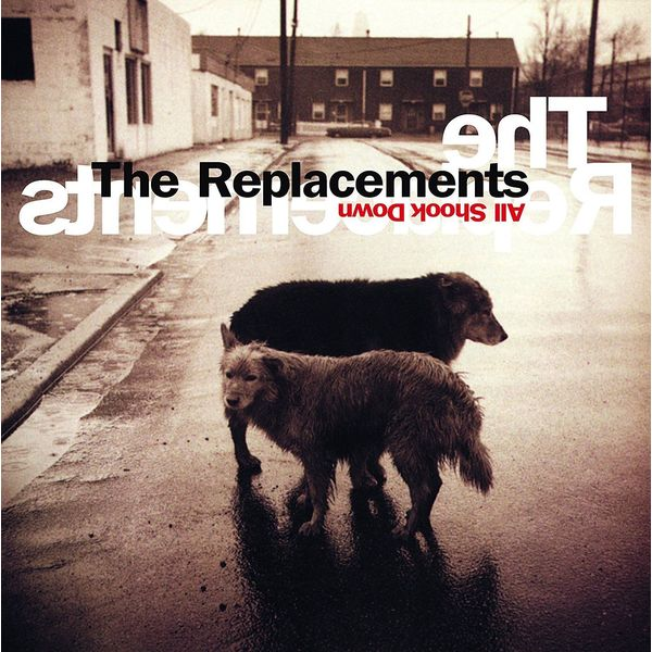 Replacements Replacements - All Shook Down