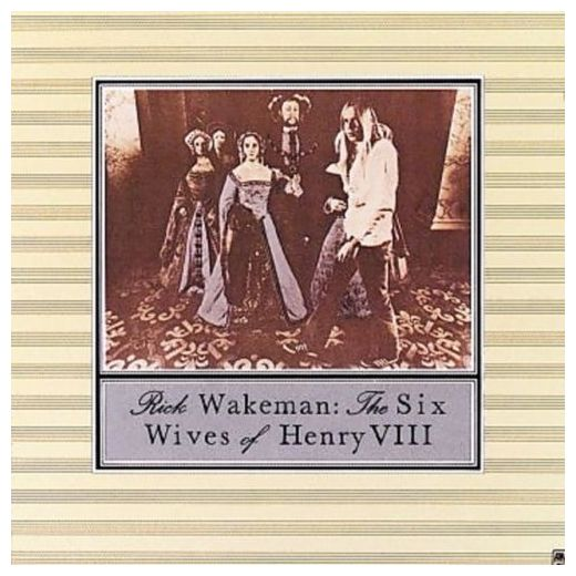 Rick Wakeman Rick Wakeman - The Six Wives Of Henry Viii rick wakeman rick wakeman the myths and legends of king arthur and the knights of the round table