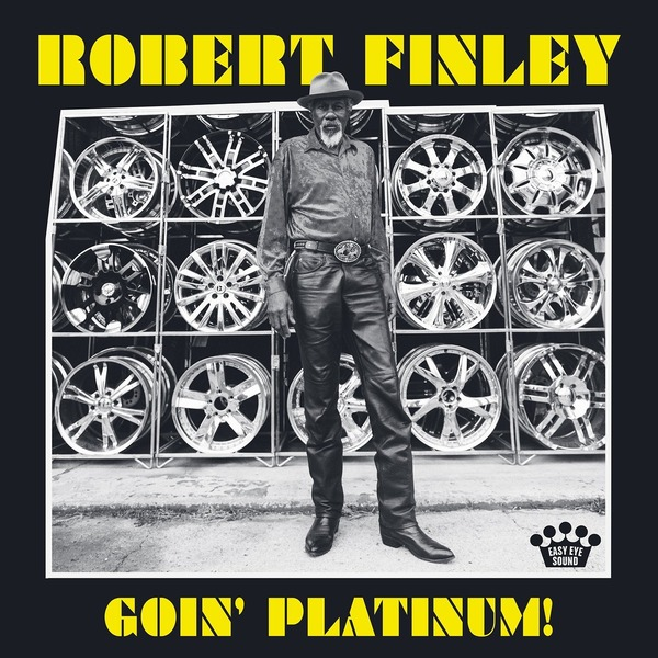 Robert Finley Robert Finley - Goin' Platinum! robert