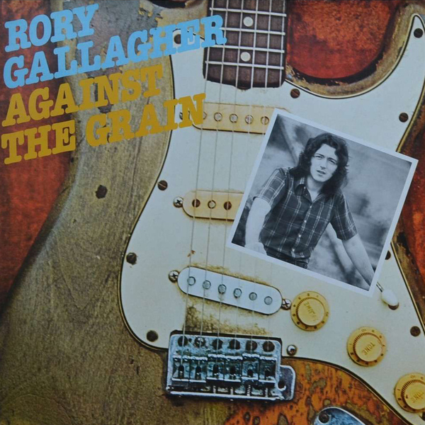 Rory Gallagher Rory Gallagher - Against The Grain liam gallagher liam gallagher as you were picture