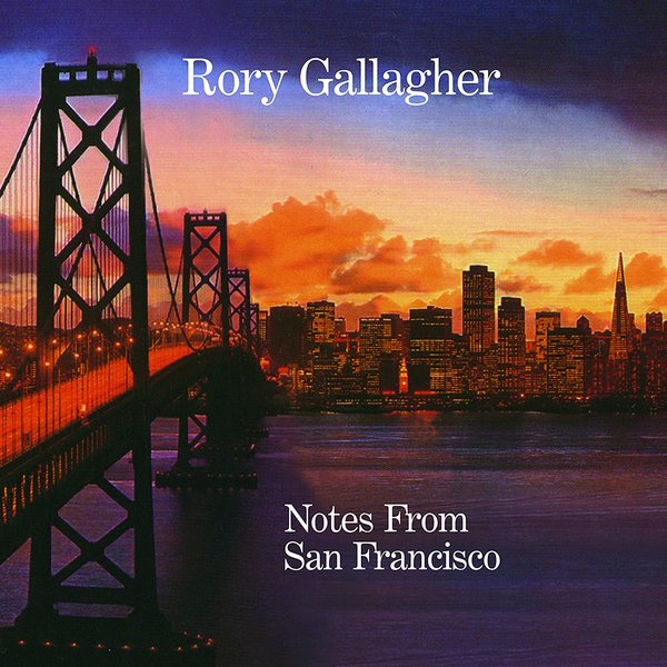 Rory Gallagher Rory Gallagher - Notes From San Francisco what was the san francisco earthquake