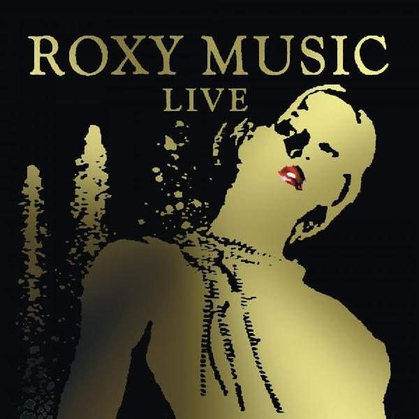 Roxy Music Roxy Music - Live (3 LP) roxy music roxy music the complete studio albums 8 lp box