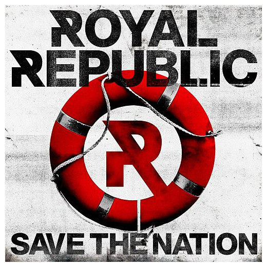 Royal Republic Royal Republic - Save The Nation love republic love republic lo022ewhfg18