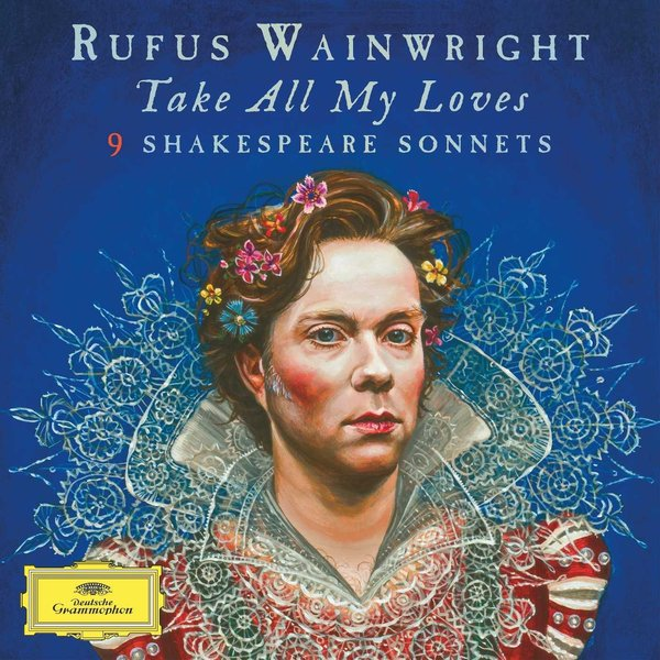 Rufus Wainwright Rufus Wainwright - Take All My Loves - 9 Shakespeare Sonnets (2 LP) rufus wainwright leeds