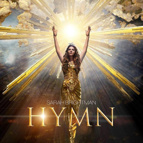 Sarah Brightman Sarah Brightman - Hymn сара брайтман sarah brightman andrew lloyd webber surrender the unexpected songs