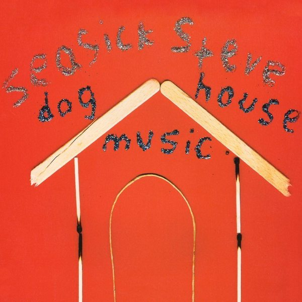 Seasick Steve Seasick Steve - Dog House Music