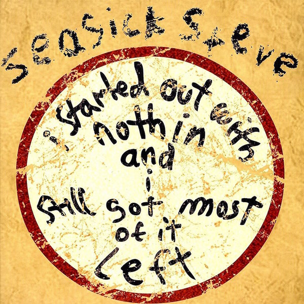 Seasick Steve Seasick Steve - I Started Out With Nothin And I Still Got Most Of It Left (180 Gr) цена