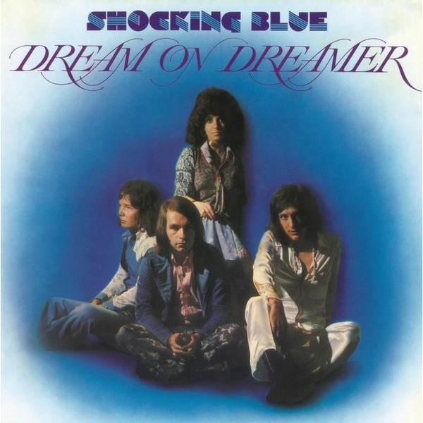 Shocking Blue Shocking Blue - Dream On Dreamer shocking blue scorpios dance lp