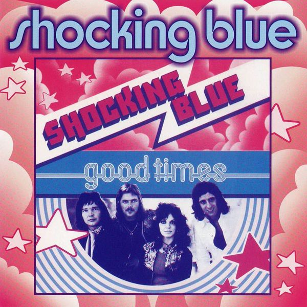 Shocking Blue Shocking Blue - Good Times футболка рингер printio shocking blue