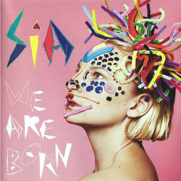 Фото - SIA SIA - We Are Born (180 Gr) sia sia spotify sessions lp