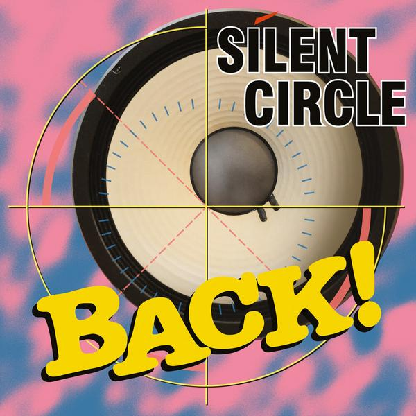 Silent Circle - Back! (reissue)