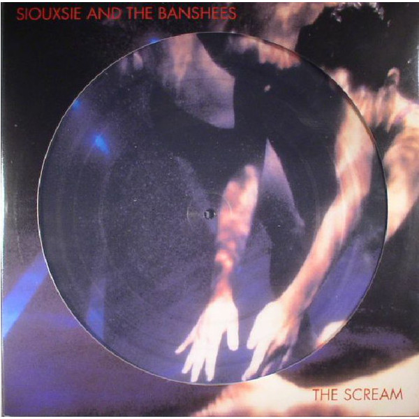 Siouxsie And The Banshees Siouxsie And The Banshees - The Scream (picture Disc) the picture atlas