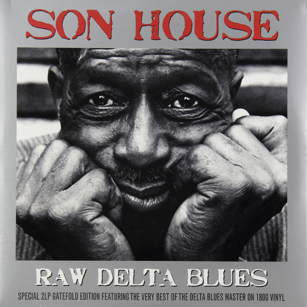 Son House - Raw Delta Blues (2 Lp, 180 Gr)