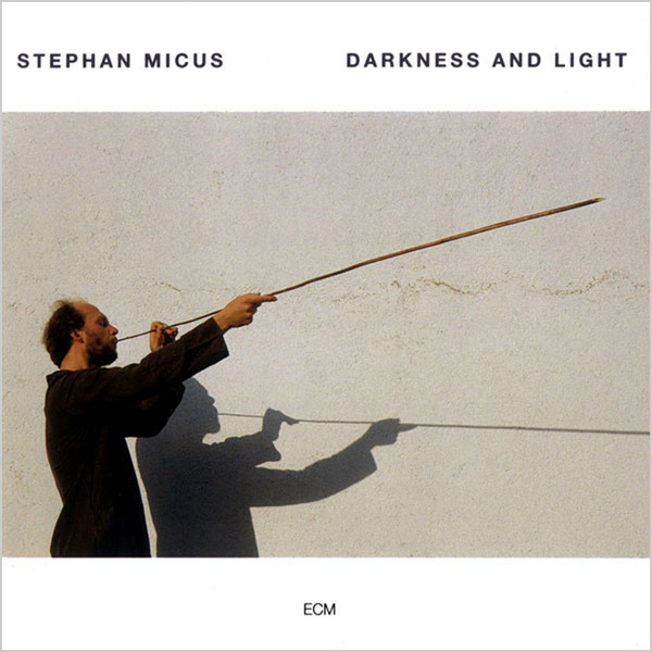 Stephan Micus Stephan Micus - Darkness And Light darkness and light
