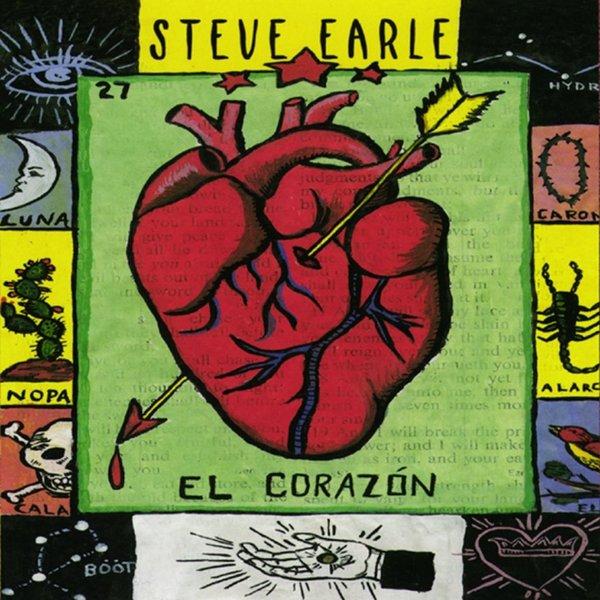 Steve Earle Steve Earle - El Corazon steve earle bristol