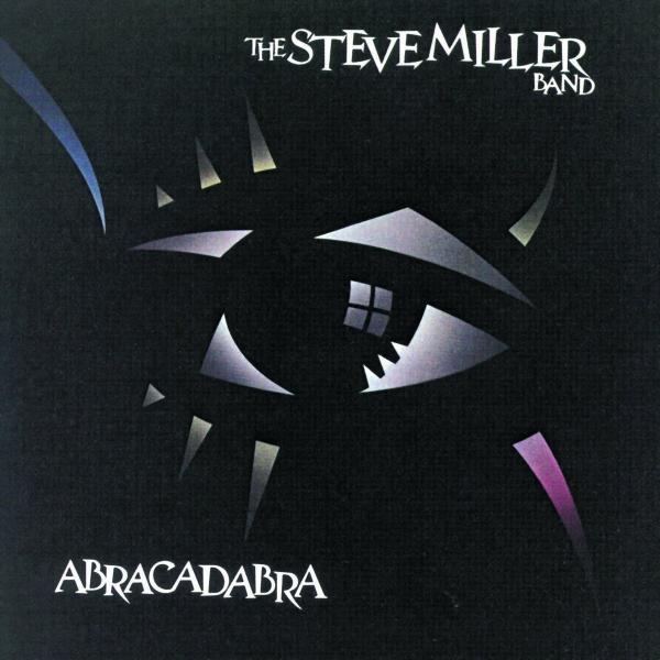 Steve Miller Steve Miller Band - Abracadabra steve miller steve miller band sailor