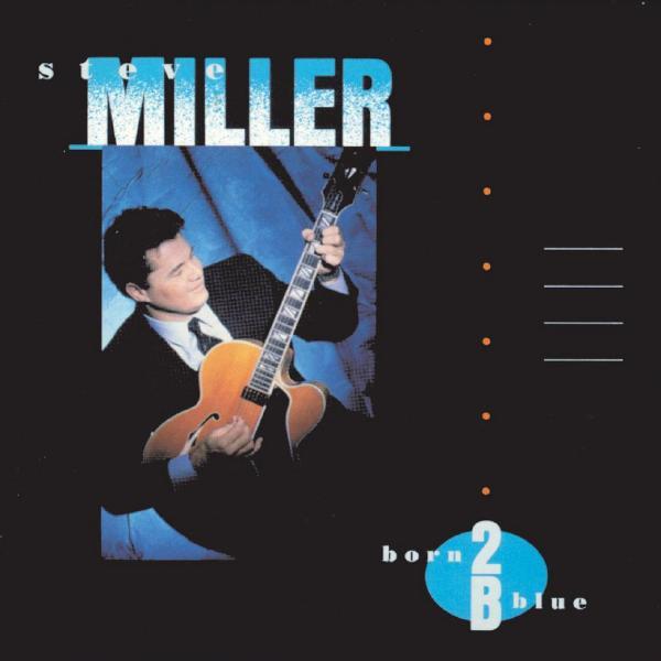 Steve Miller Steve Miller - Born 2b Blue howard miller напольные часы howard miller 611 266 коллекция напольные часы