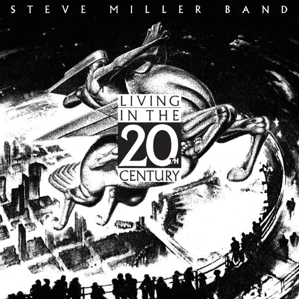 Steve Miller Steve Miller Band - Living In The 20th Century steve winwood steve winwood back in the high life