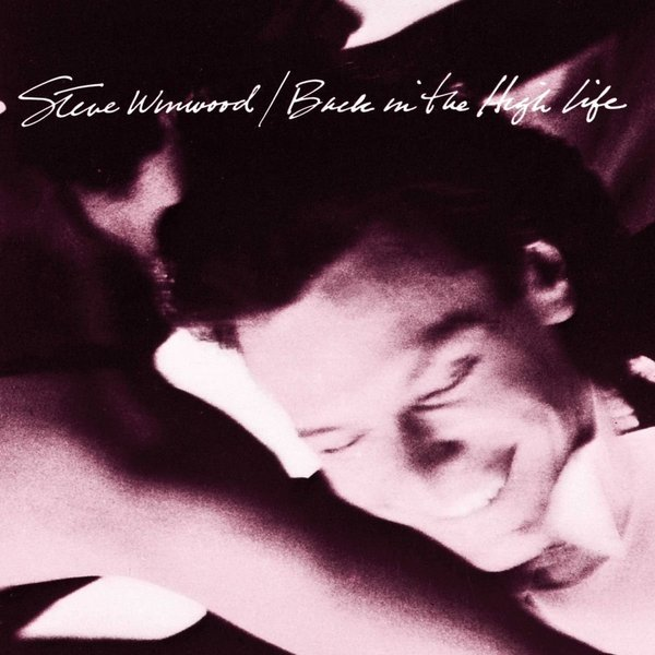 Steve Winwood Steve Winwood - Back In The High Life steve winwood steve winwood back in the high life
