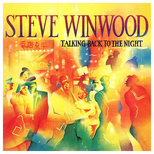 Steve Winwood Steve Winwood - Talking Back To The Night steve winwood steve winwood back in the high life