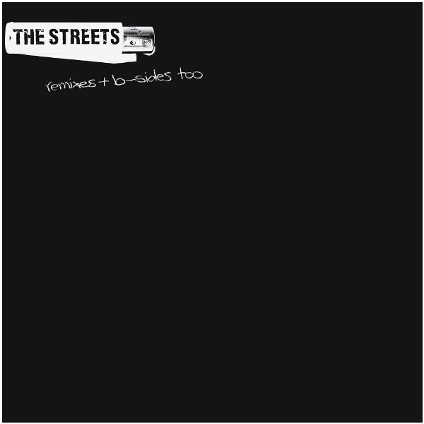 Streets - Remixes + B-sides Too (limited, 2 Lp, 180 Gr)