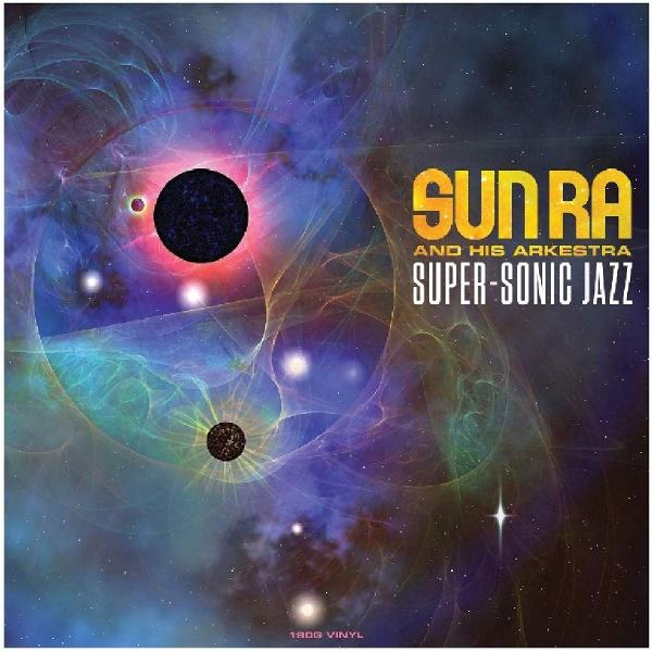 Sun Ra - Super-sonic Jazz (180 Gr)