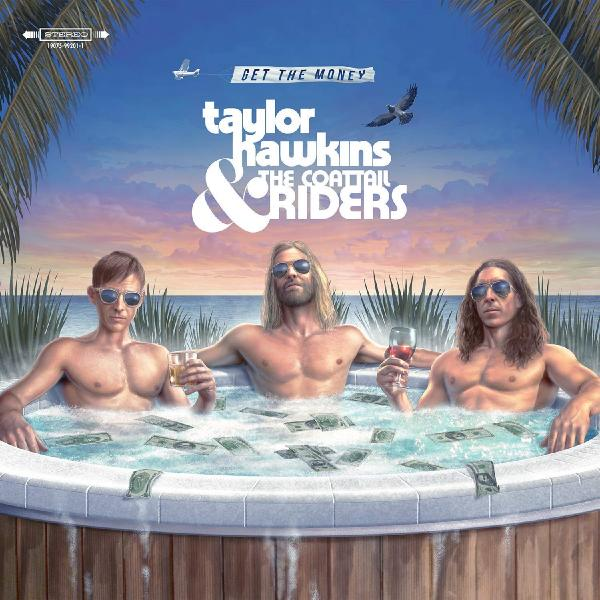 Taylor Hawkins The Coattail Riders - Get Money