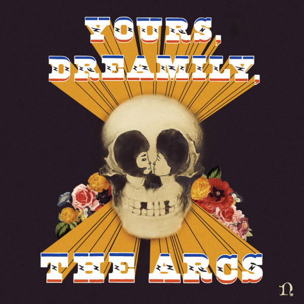 The Arcs The Arcs - Yours, Dreamily, the arcs the arcs yours dreamily lp