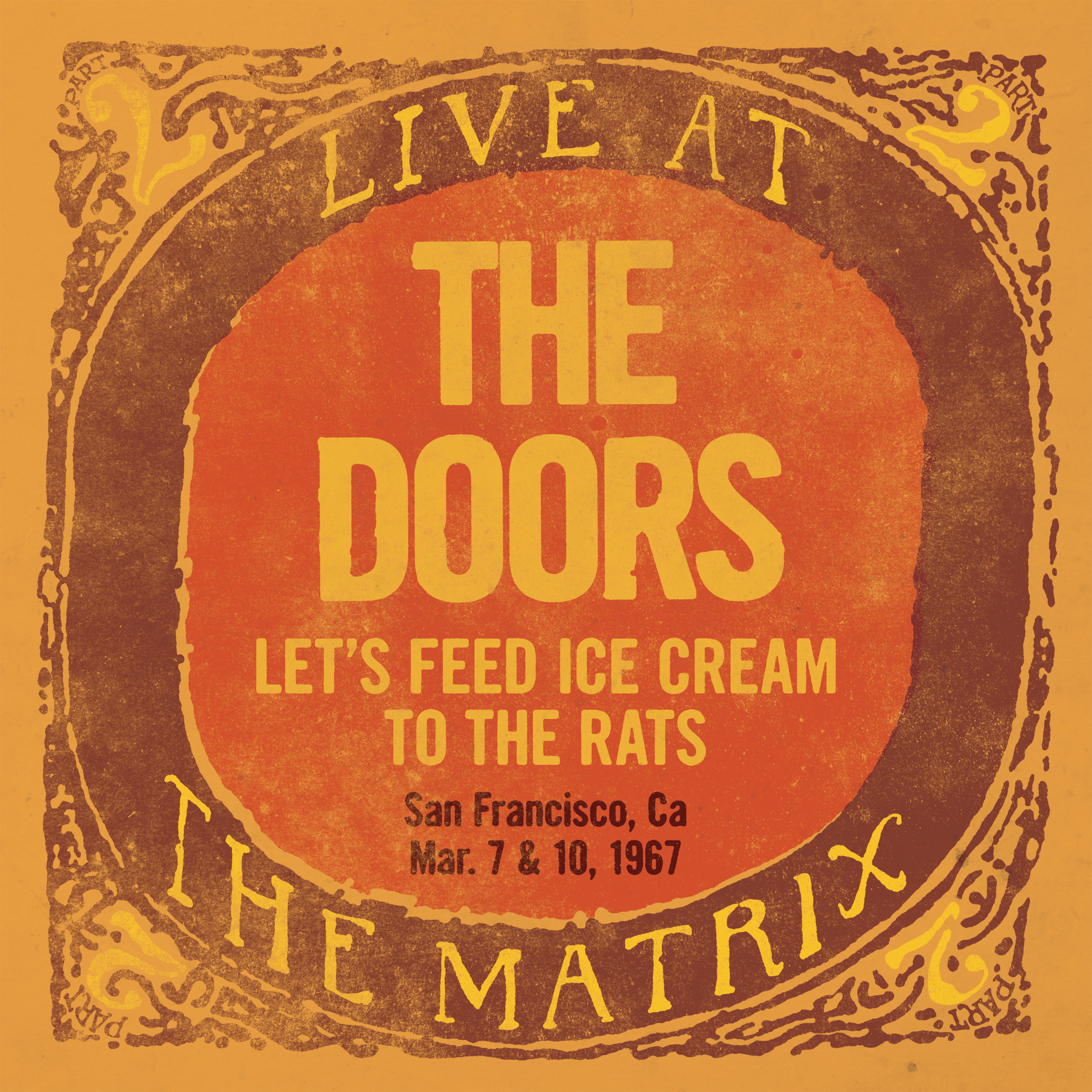 The Doors The Doors - Live At The Matrix Part 2: Let's Feed Ice Cream To The Rats, San Francisco, Ca - March 7 10, 1967 (180 Gr)