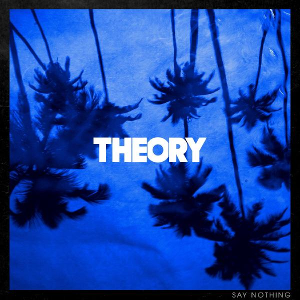 Theory Of A Deadman Theory Of A Deadman - Say Nothing