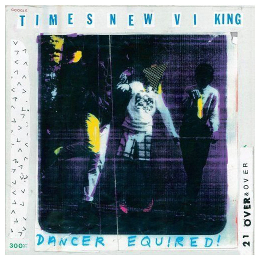 Times New Viking Times New Viking - Dancer Equired