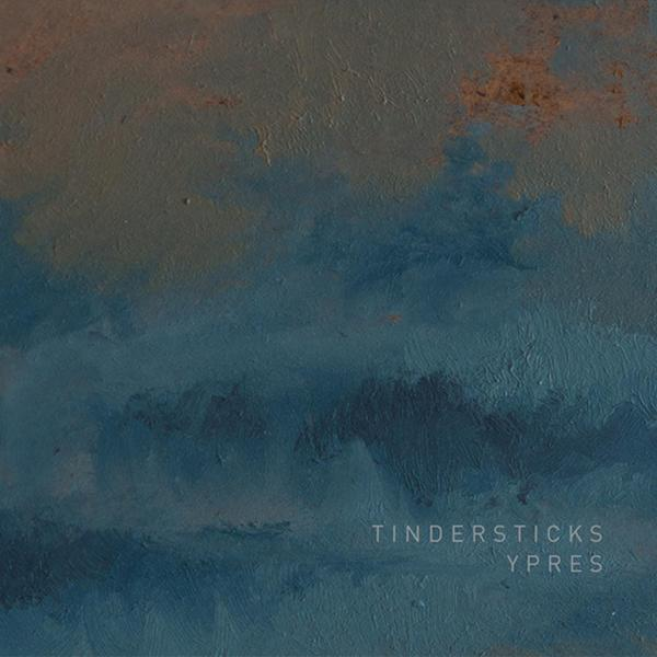Tindersticks Tindersticks - Ypres tindersticks tindersticks the hungry saw