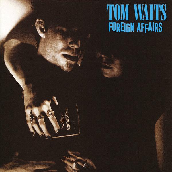 Tom Waits Tom Waits - Foreign Affairs цена