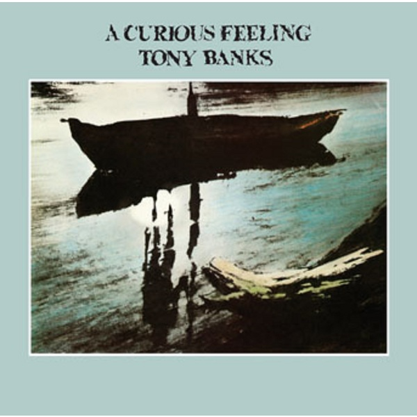 Tony Banks Tony Banks - A Curious Feeling curious