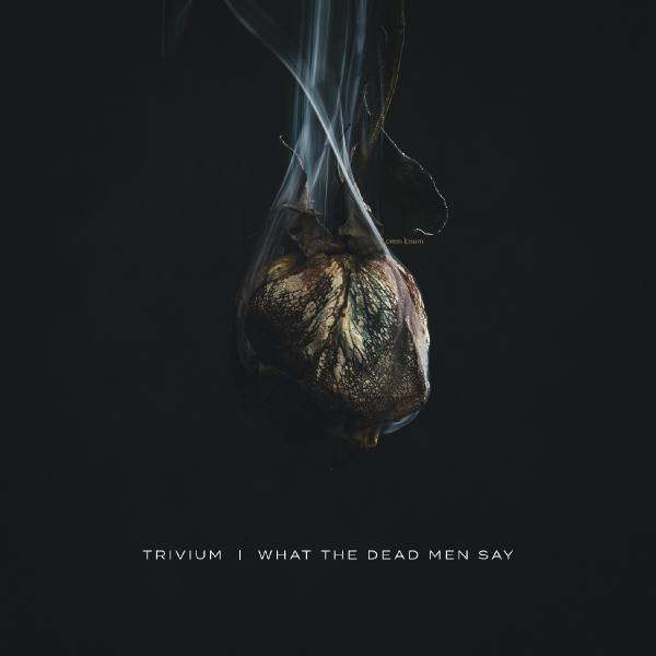 Trivium Trivium - What The Dead Men Say