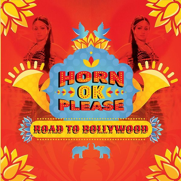 Various Artists - Horn Ok Please: The Road To Bollywood