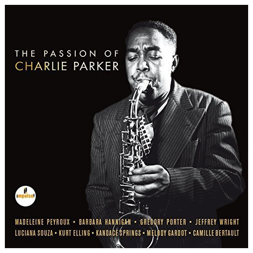 Various Artists Various Artists - The Passion Of Charlie Parker (2 LP) passion bs 024 2