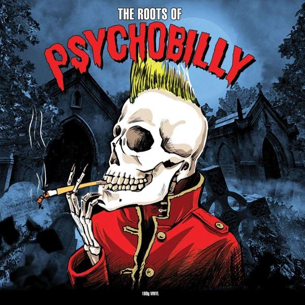 Various Artists - The Roots Of Psychobilly (180 Gr)