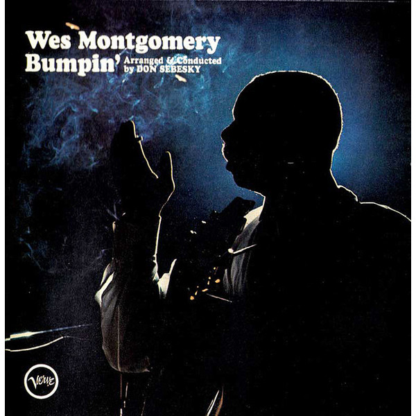 Wes Montgomery Wes Montgomery - Bumpin' уэс монтгомери wes montgomery full house lp