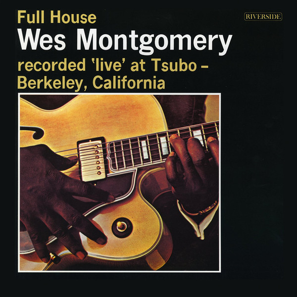 Wes Montgomery Wes Montgomery - Full House уэс монтгомери wes montgomery bumpin lp
