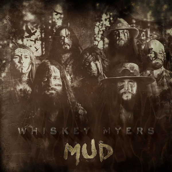 Whiskey Myers Whiskey Myers - Mud leaving whiskey bend