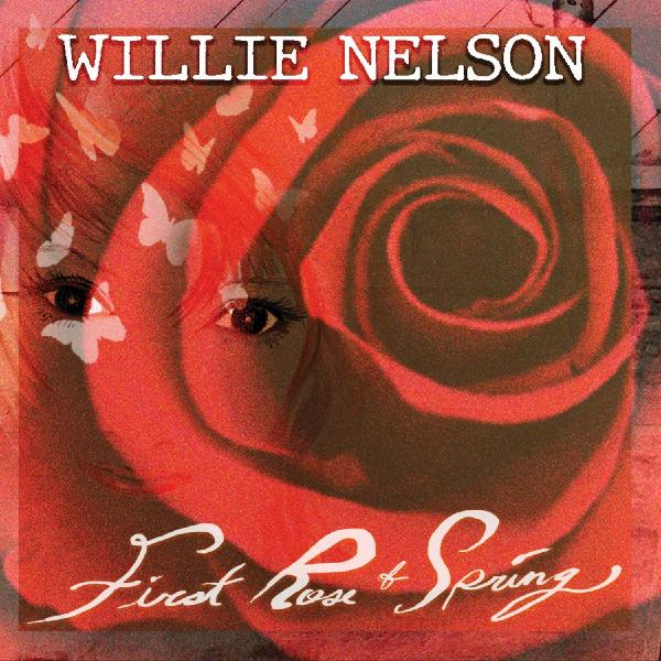 Willie Nelson - First Rose Of Spring