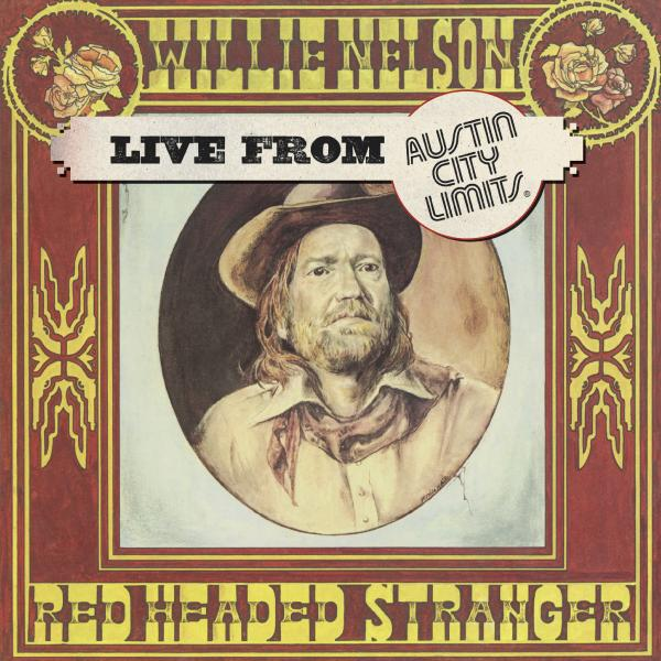 Willie Nelson Willie Nelson - Live At Austin City Limits 1976 (limited) виниловая пластинка jennings waylon colter jessi nelson willie glaser tompall wanted the outlaws barcode 0190759589717
