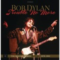 BOB DYLAN - TROUBLE NO MORE: THE BOOTLEG SERIES VOL. 13 / 1979-1981 (4 LP+2 CD)