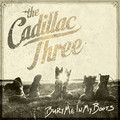 Виниловая пластинка CADILLAC THREE - BURY ME IN MY BOOTS (2 LP, COLOURED)