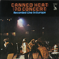 CANNED HEAT - '70 CONCERT: RECORDED LIVE IN EUROPE (JAPAN ORIGINAL. 1ST PRESS) (винтаж)