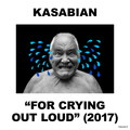 Виниловая пластинка KASABIAN - FOR CRYING OUT LOUD (LP 180 GR + CD)