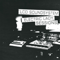 Виниловая пластинка LCD SOUNDSYSTEM - ELECTRIC LADY SESSIONS (2 LP, 180 GR)